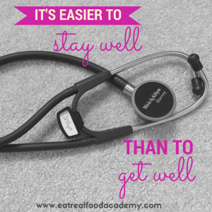 It's easier to stay well than to get
