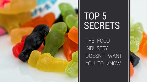 Top 5 secrets the food industry doesn't want you to know