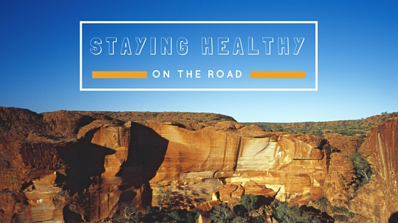 Tips for staying healthy on the road