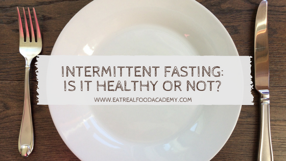 Intermittent Fasting: Is it healthy or not?