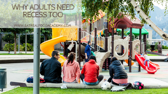 Why Adults Need Recess Too