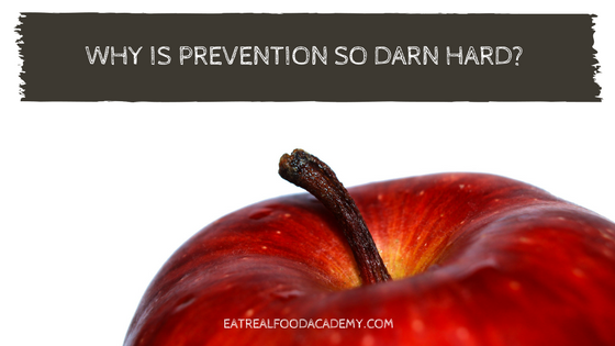 Why is prevention so darn hard?