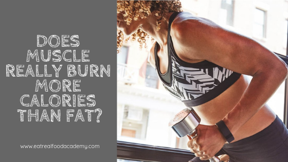 Does muscle really burn more calories than fat?